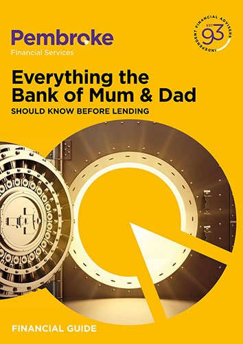 Pembroke Financial Guide Everything the Bank of Mum & Dad Should Know Before Lending