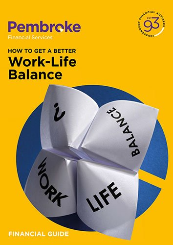 Pembroke Financial Guide How to get a Better Work Life Balance